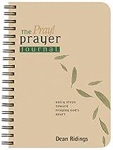 The Pray! Prayer Journal, Daily Steps toward Praying God's Heart