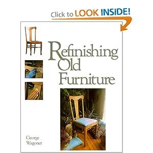 Refinishing Old Furniture George Wagoner