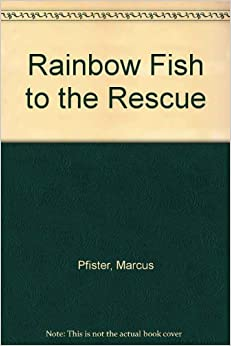 Rainbow fish to the rescue mini book marcus pfister for Rainbow fish to the rescue
