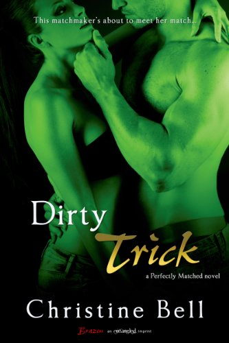 Dirty Trick (A Perfectly Matched Novel) (Entangled Brazen) by Christine Bell