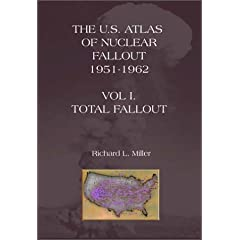 The U.S. Atlas of Nuclear Fallout Vol I : Total Fallout