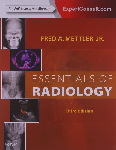 Essentials Of Radiology: Expert Consult - Online And Print, 3E (Mettler, Essentials Of Radiology)