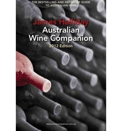 james-halliday-australian-wine-companion-2012-by-james-halliday-author-hardcover-on-oct-2011