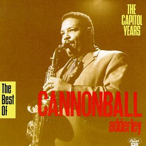Cannonball Adderley - The Best of Cannonball Adderley: The Capitol Years - Zortam Music