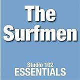 The Surfmen: Studio 102 Essentials