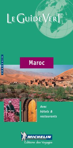 Michelin Green Guide Maroc (French) (Michelin Green Guide: Maroc French Edition)
