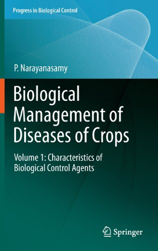 Biological Management Of Diseases Of Crops: Volume 1: Characteristics Of Biological Control Agents (Progress In Biological Control)