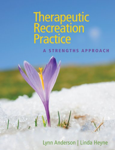 Therapeutic Recreation Practice: A Strengths Approach