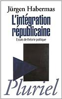 L'intégration républicaine: Essais de théorie politique