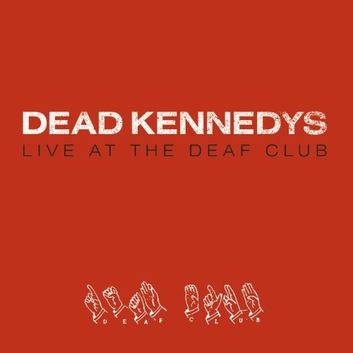Live At The Deaf Club by Dead Kennedys (2010) Audio CD by Dead Kennedys