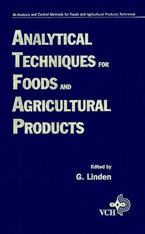 Analysis And Control Methods For Food And Agricultural Products, Analytical Techniques For Foods And Agricultural Products (Volume 2)