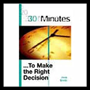30 Minutes to Make the Right Decision (Executive Summary) | [Jane Smith]