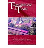 img - for [ Tomorrow the Train: Journey to the World Record By Tippins, Mona MacDonald ( Author ) Paperback 2000 ] book / textbook / text book