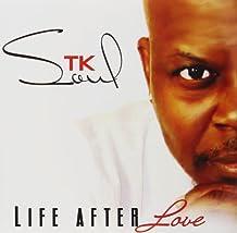 T.K. Soul - Life After Love
