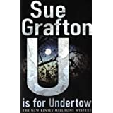 "U is for Undertow: The new Kinsey millhone mysteryvon ""Sue Grafton"""
