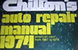 img - for Chilton's Auto Repair Manual - 1974 - American Cars From 1967-1974 book / textbook / text book