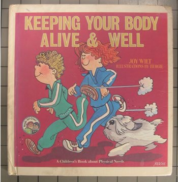 Keeping Your body Alive and Well, Joy Wilt