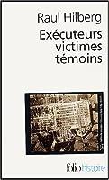 Exécuteurs, victimes, témoins: La catastrophe juive (1933-1945)