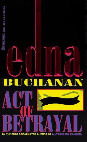 Act of Betrayal, EDNA BUCHANAN