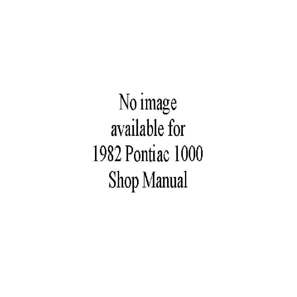 1982 Pontiac 1000 Shop Service Repair Manual Book Engine Drivetrian Electrical Automotive