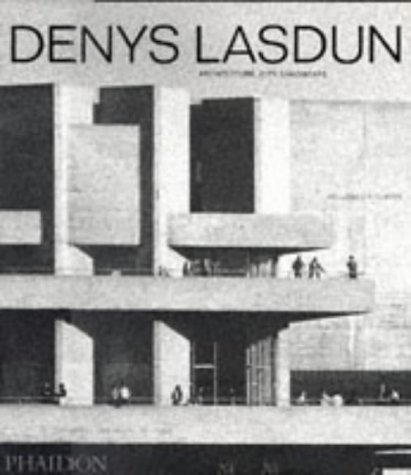 Denys Lasdun: Architecture, City, Landscape (Architecture Générale)