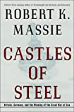 Castles of Steel : Britain, Germany, and the Winning of the Great War at Sea (0679456716) by Massie, Robert K.