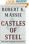 Castles of Steel: Britain, Germany, a...