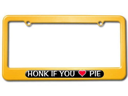 Graphics and More Honk if You Love Pie - Powder Coated METAL License Plate Tag Frame - Racing Yellow (Pie Powder compare prices)