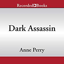 Dark Assassin (       UNABRIDGED) by Anne Perry Narrated by David Colacci