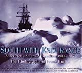"""South with """"Endurance"""": Antarctic Photographs (0747575347) by Hurley, F.Jack"""