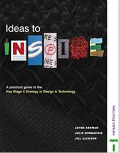ideas-to-inspire-a-practical-guide-to-the-key-stage-3-strategy-in-design-technology-a-practical-guid