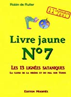 LE LIVRE JAUNE 7 : Les 13 lign�es sataniques (Volume 1 -  Edition modifi�e)