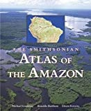 img - for Michael Goulding: The Smithsonian Atlas of the Amazon (Hardcover); 2003 Edition book / textbook / text book