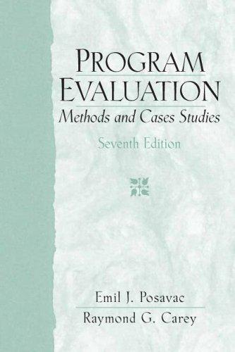 Program Evaluation: Methods and Case Studies, 7th Edition, by Emil J. Posavac, Raymond G. Carey