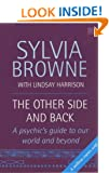 The Other Side And Back: A psychic's guide to the world beyond: A Psychic's Guide to Our World and Beyond