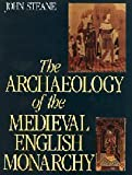 img - for The Archaeology of the Medieval English Monarchy book / textbook / text book