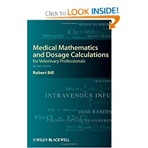 Medical Mathematics and Dosage Calculations for Veterinary Professionals Robert Bill
