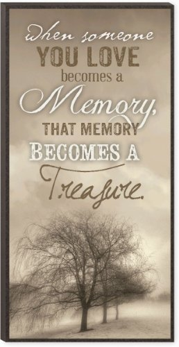 When Someone You Love Becomes A Memory That Memory Becomes A Treasure Mini Print 12 X 6