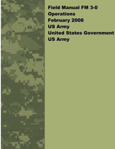 Field Manual FM 3-0 Operations February 2008 US Army