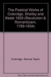 coleridge shelley keats comparison Comparing the poetry of percy bysshe shelley john keats and samuel taylor coleridge essays and term papers available at echeatcom, the largest free essay community.