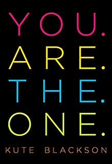 Book Cover: You Are The One: A Bold Adventure in Finding Purpose, Discovering the Real You, and Loving Fully