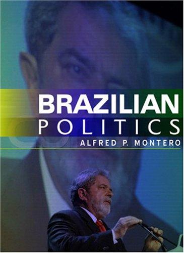 Brazilian Politics: Reforming a Democratic State in a...