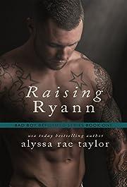 Raising Ryann (Bad Boy Reformed 1)