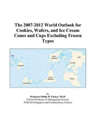 The 2007-2012 World Outlook for Cookies, Wafers, and Ice Cream Cones and Cups Excluding Frozen Types