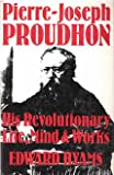 Pierre-Joseph Proudhon: His Revolutionary Mind, Life and Works (071953626X) by Hyams, Edward