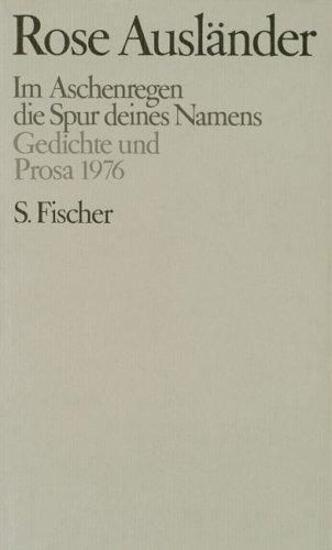 Band 4: Im Aschenregen /  die Spur deines Namens: Gedichte und Prosa 1976
