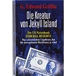 Die Kreatur von Jekyll Island: Die US...