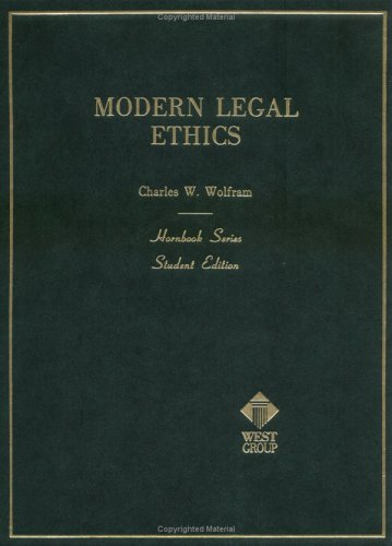Modern Legal Ethics (Hornbook Series), Charles W. Wolfram