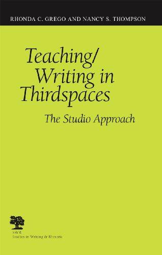 Teaching/Writing in Thirdspaces: The Studio Approach (Studies in Writing & Rhetoric (Paperback))