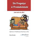 Da Preguiça à Produtividade (sem sair do sítio) (Portuguese Edition)